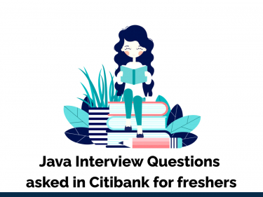 Java Interview Questions asked in Citibank
