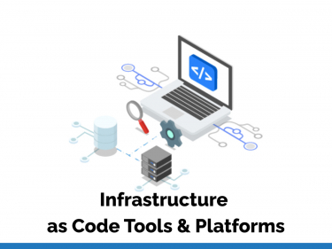 Infrastructure as Code tools & Platforms