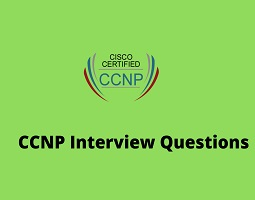Ccnp Interview questions