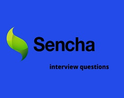 Sencha Interview Questions