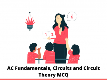 AC Fundamentals, Circuits, and Circuit Theory MCQ