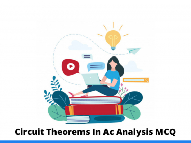 Circuit Theorems In Ac Analysis MCQ