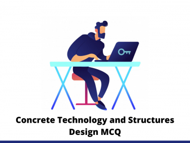 Concrete Technology and Structures Design MCQ