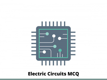 Electric Circuits MCQ