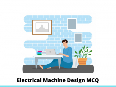 Electrical Machine Design MCQ