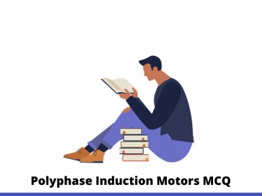 Polyphase Induction Motors MCQ