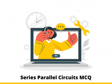 Series Parallel Circuits MCQ
