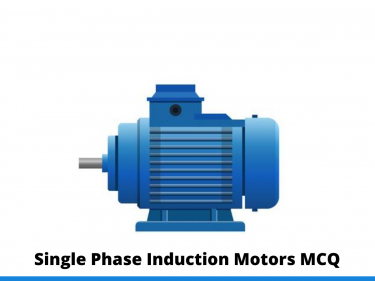 Single Phase Induction Motors MCQ