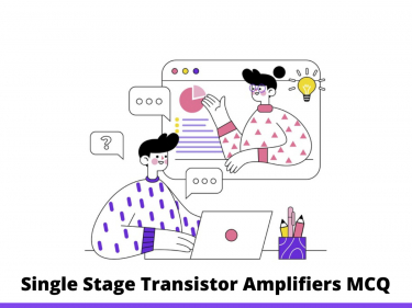 Single Stage Transistor Amplifiers MCQ