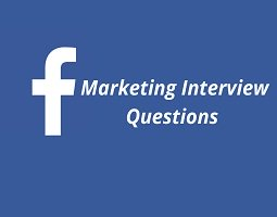 Facebook Marketing Interview Questions