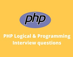 PHP Logical & Programming Interview questions