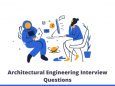Architectural Engineering Interview Questions