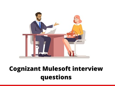 Cognizant Mulesoft interview questions