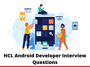 HCL Android Developer Interview Questions