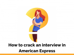 How to crack an interview in American express